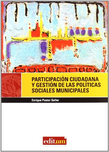 Participación Ciudadana y Gestión de las Políticas Sociales Municipales por Enrique Pastor Seller