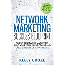 Amazon kelly cruze business finance law books network marketing success blueprint go pro in network marketing build your team serve malvernweather Choice Image