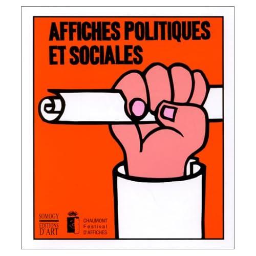AFFICHES POLITIQUES ET SOCIALES. 6èmes rencontres internationales des arts graphiques, Chaumont, du 3 au 25 juin 1995