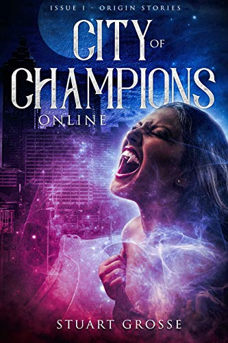 City of Champions Online: Complete (English Edition) -