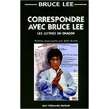 Correspondre avec Bruce Lee : Les Lettres du Dragon