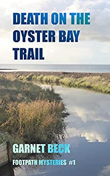 Death on the Oyster Bay Trail (Footpath Mysteries Book 1) by [Beck, Garnet]