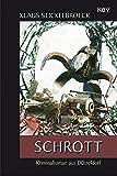Schrott: Kriminalroman aus Düsseldorf (Privatdetektiv Hartmann, Band 5)