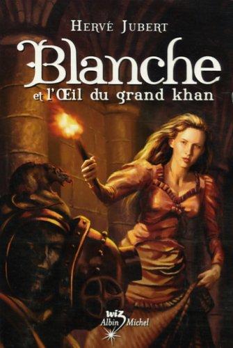 Blanche (2) : Blanche et l'Oeil du grand khan