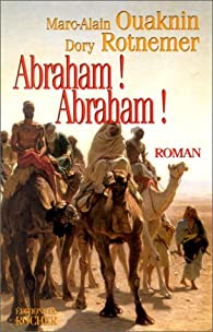Abraham ! Abraham ! par Marc-Alain Ouaknin