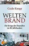 Weltenbrand: Die Kriege der Deutschen im 20. Jahrhundert by Guido Knopp (2014-01-20)