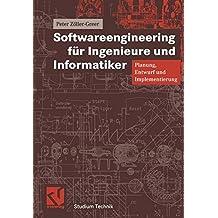 Softwareengineering für Ingenieure und Informatiker. Planung, Entwurf und Implementierung (Studium Technik)
