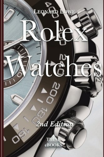 Rolex Watches: From the Rolex Submariner to the Rolex Daytona: Volume 2