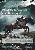 Pferdeleistungssport - ein Elitensport?: Status quo und Perspektiven der privaten und öffentlichen Finanzierung des Pferdeleistungssports am Beispiel �sterreichs