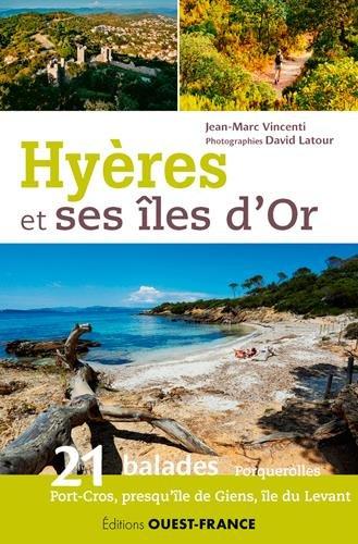 Hyères et ses îles par VINCENTI J-LATOUR D