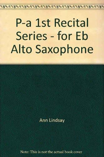 P-A 1st Recital Series - for Eb Alto Saxophone