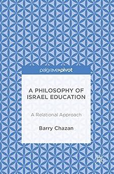 Descarga gratuita A Philosophy of Israel Education: A Relational Approach Epub