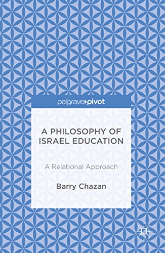 A Philosophy of Israel Education: A Relational Approach (English Edition) por Barry Chazan