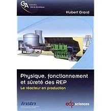 Physique, fonctionnement et sûreté des REP - Le réacteur en production
