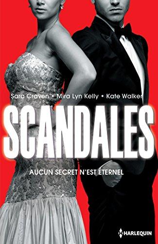 Scandales : Une menace à écarter - Un secret à défendre - Un honneur à sauver (Hors Collection) par [Craven, Sara, Kelly, Mira Lyn, Walker, Kate]