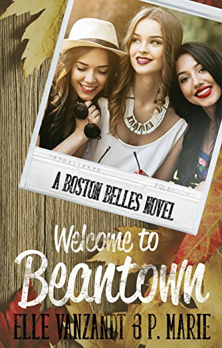 Welcome to Beantown: A Boston Belles Novel (English Edition)