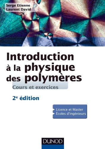 Introduction à la physique des polymères - 2e éd. par Serge Etienne, Laurent David