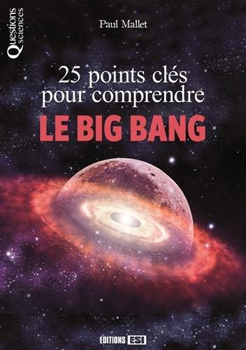 25-points-cls-pour-comprendre-le-big-bang
