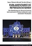 Parlamentarische Repräsentationen: Das Bundeshaus in Bern im Kontext internationaler Parlamentsbauten und nationaler Strategien (Neue Berner Schriften zur Kunst, Band 14) -