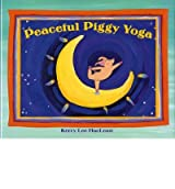 [(Peaceful Piggy Yoga )] [Author: Kerry Lee MacLean] [Mar-2014]