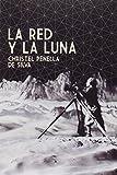 Telecharger Livres La Red y la Luna (PDF,EPUB,MOBI) gratuits en Francaise