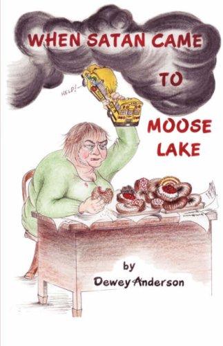 When Satan Came to Moose Lake Cover Image