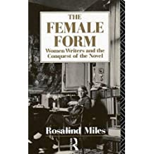 The Female Form: Women Writers and the Conquest of the Novel