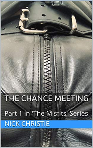 The Chance Meeting: (Part 1 in 'The Misfits' Series) (English Edition) (Misfits 1 Series)