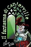 Il fantasma di Canterville (Edizione bilingue con testo italiano e inglese)