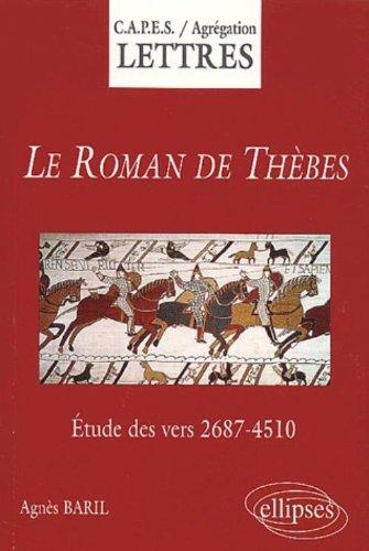 Le Roman de Thèbes, d'après l'édition Guy Raynaud de Lage. Etude des vers 2687-4510