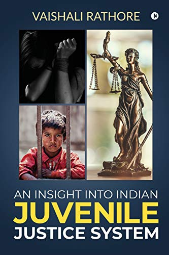 An Insight Into Indian Juvenile Justice System
