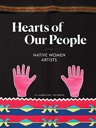 Hearts of Our People: Native Women Artists (Girl American Jill)