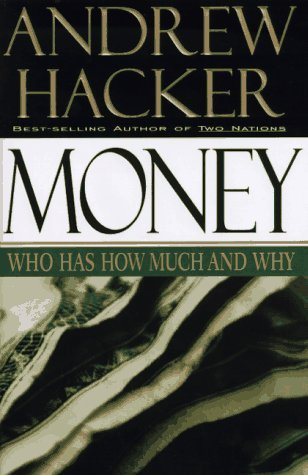 Money: Who Has How Much and Why by Andrew Hacker (1997-06-17) par Andrew Hacker