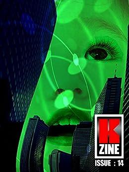 Kzine Issue 14 by [Hurry, Graeme, Power, Kit, Whates, Ian, Rocksteady, Betty, Sies, John, Delfino, Nestor, Sedlar, Goran, Donnelly, Martin, Brazos, Rhoads, McGee, K]