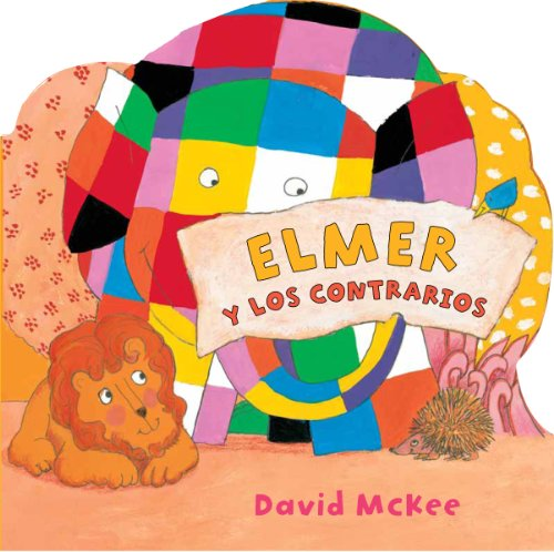 Elmer y los contrarios (Elmer. Todo cartón) de [McKee, David]