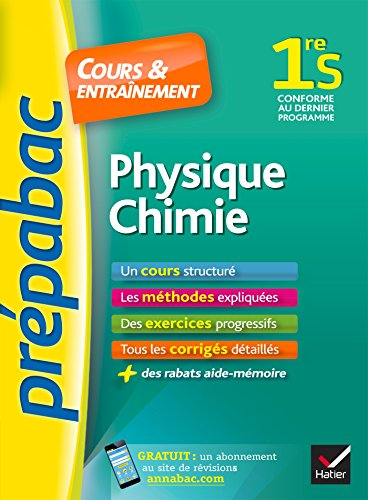 Physique-Chimie 1re S - Prpabac Cours & entranement: cours, mthodes et exercices progressifs (premire S)