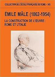 Emile Mâle (1862-1954) : La construction de l'oeuvre : Rome et l'Italie