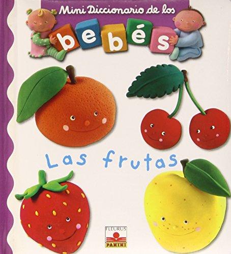 Las frutas/The Fruits (Mini Diccionario de los Bebes/Mini Baby Dictionary)