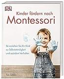Kinder fördern nach Montessori: So erziehen Sie Ihr Kind zu Selbstständigkeit und sozialem Verhalten