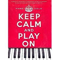 Music Sales Keep calm and play on - Manuale di 22 spartiti per pianoforte, con musiche di Yann Tiersen, Yiruma, Ludovico Einaudi e altri (lingua inglese)
