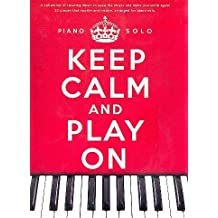 Music Sales Keep calm and play on - Manuale di 22 spartiti per pianoforte, con (Sala Piano Music)