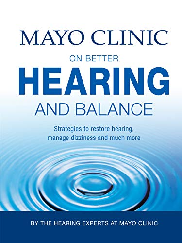 Mayo Clinic on Better Hearing and Balance, 2nd Edition (Healthy Lifestyle Book 5) (English Edition)