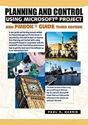 [(Planning and Control Using Microsoft Project and PMBOK Guide : Updated for Microsoft Office Project 2007)] [By (author) Paul E. Harris] published on (October, 2007)