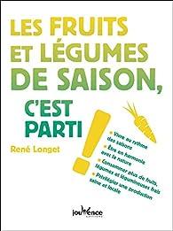 Les fruits et légumes de saison, c'est parti ! par René Longet