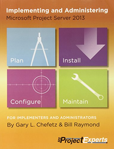 Implementing and Administering Microsoft Project Server 2013 (Server Microsoft Project)