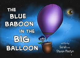 The Blue Baboon in the Big Balloon by [Mostyn, Sarah, Mostyn, Steven]