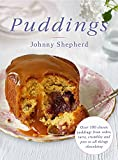 Puddings: Over 100 Classic Puddings from Cakes, Tarts, Crumbles and Pies to all Things Chocolatey