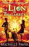 Le Temps des héros - Tome 2 - Le Lion de Thalakréa
