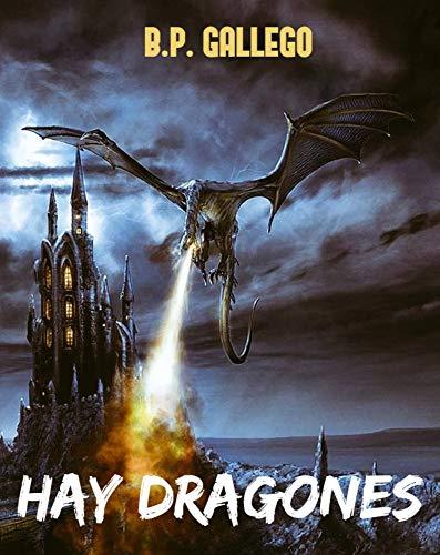 Hay Dragones: Mejor microrelato de fantasía por B.P.  Gallego