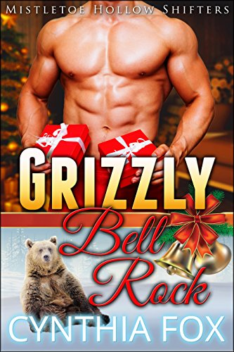 Grizzly Bell Rock: A BBW Paranormal Romance (Extended Version) (Mistletoe Hollow Shifters Book 1) (English Edition) (Plus Size Supergirl)